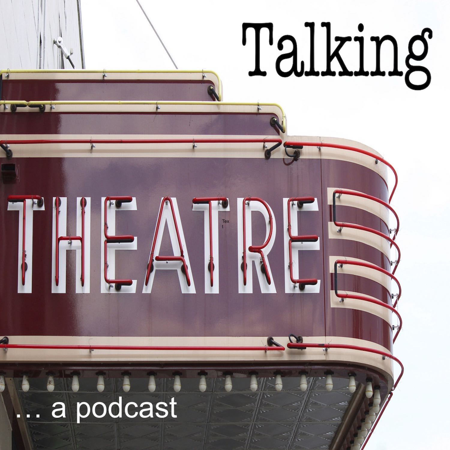 Talking Theatre: a podcast
